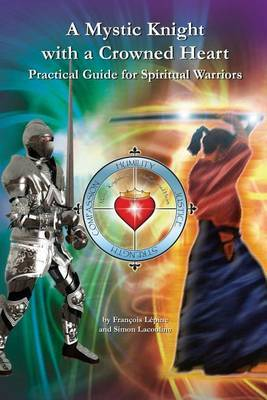 A Mystic Knight with a Crowned Heart: Practical Guide for Spiritual Warriors