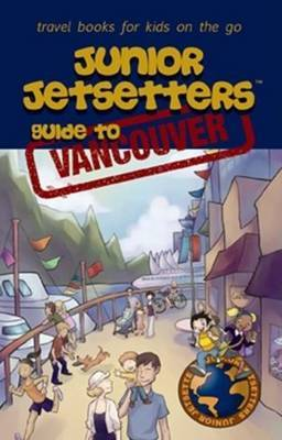 Junior Jetsetters Guide to Vancouver