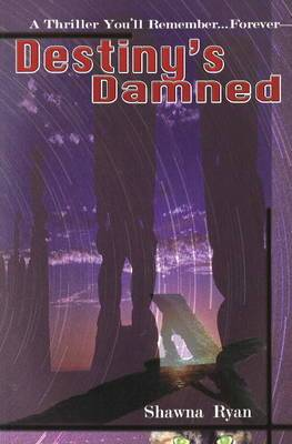 Destiny's Damned: A Thriller You'll Remember Forever