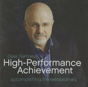 Dave Ramsey's High-Performance Achievement: Accomplishing the Extraordinary