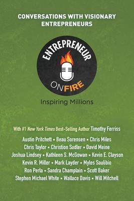 Entrepreneur on Fire - Conversations with Visionary Entrepreneurs