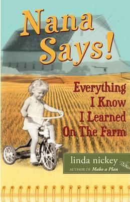 Nana Says! Everything I Know I Learned on the Farm