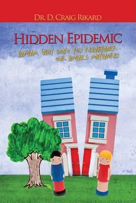 Hidden Epidemic