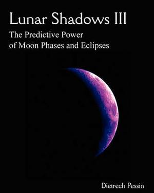 Lunar Shadows III: The Predictive Power of Moon Phases & Eclipses