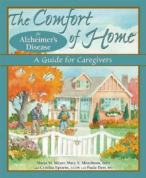 The Comfort of Home for Alzheimer's Disease: A Guide for Caregivers