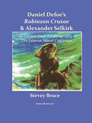 Daniel Defoe's Robinson Crusoe and Alexander Selkirk