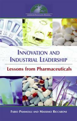 Innovation and Industrial Leadership: Lessons from Pharmaceuticals