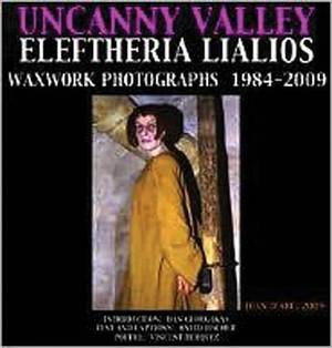 Uncanny Valley: Waxworks Photographs of Eleftheria Lialios