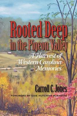 Rooted Deep in the Pigeon Valley: A Harvest of Western Carolina Memories
