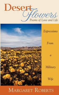 Desert Flowers: Poems of Love & Life