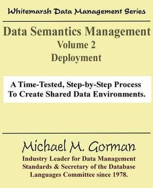 Data Semantics Management, Volume 2, Deployment