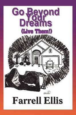 Go Beyond Your Dreams (Live Them!)