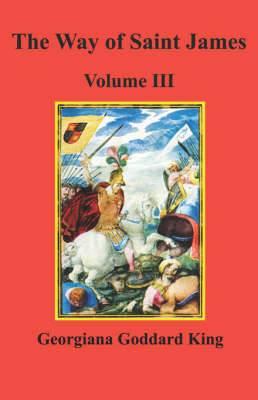 The Way of Saint James, Volume III