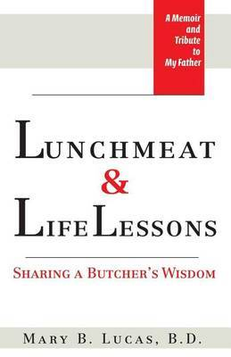 Lunchmeat & Life Lessons  : Sharing a Butcher's Wisdom