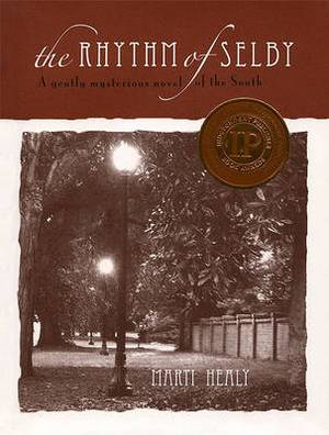 The Rhythm of Selby: A Gently Mysterious Novel of the South