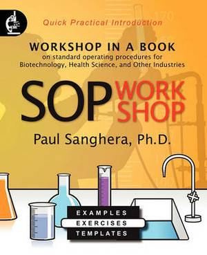 Sop Workshop: Workshop in a Book on Standard Operating Procedures for Biotechnology, Health Science, and Other Industries