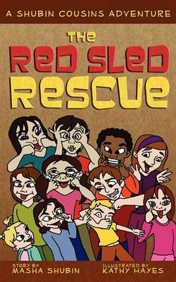 The Red Sled Rescue: A Shubin Cousins Adventure