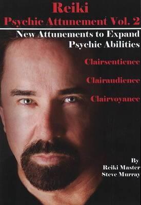 Reiki Psychic Attunement DVD: Volume 2: New Attunements to Expand Psychic Ablilities