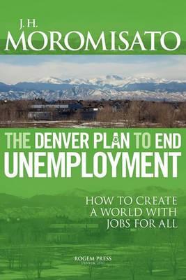 The Denver Plan to End Unemployment