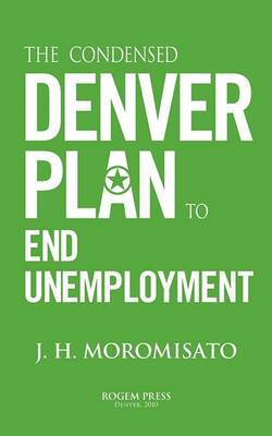 The Condensed Denver Plan to End Unemployment