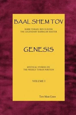Baal Shem Tov Genesis: Mystical Stories Following the Weekly Torah Portion