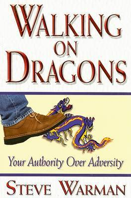 Walking on Dragons: Your Authority Over Adversity