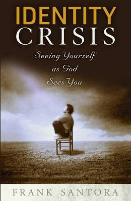 Identity Crisis: Seeing Yourself as God Sees You