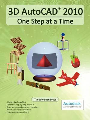 3D AutoCAD 2010: One Step at a Time