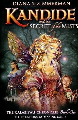 Kandide and the Secret of the Mists: The Calabiyau Chronicles: Bk. 1