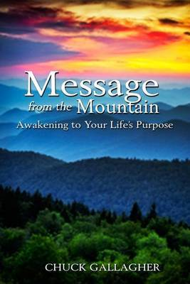Message from the Mountain: Awakening to Your Life's Purpose