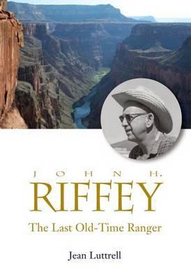 The Last Old-Time Ranger: John H. Riffey
