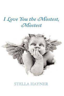 I Love You the Mostest, Mostest