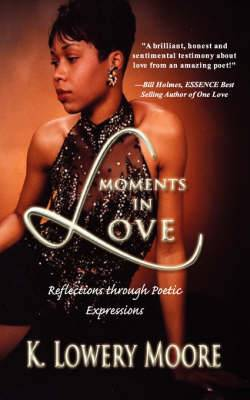 Moments in Love: Reflections Through Poetic Expressions