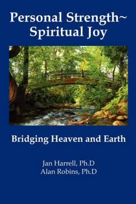 Personal Strength Spiritual Joy: Bridging Heaven and Earth
