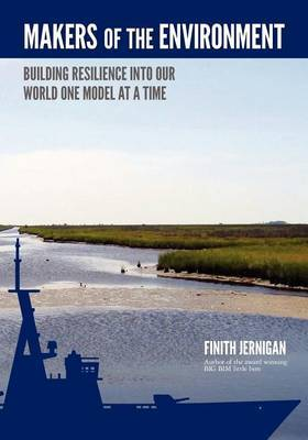 Makers of the Environment: Building Resilience Into Our World One Model at a Time. Bim of the Book about Information!