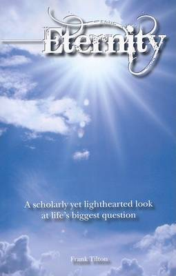 Eternity: A Scholarly Yet Lighthearted Look at Life's Biggest Question