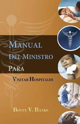 Manual del Ministro Para Visitar Hospitales
