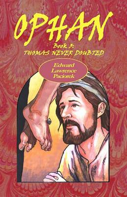 Ophan, Thomas Never Doubted: Book 3