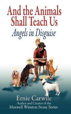And the Animals Shall Teach Us; Angels in Disguise