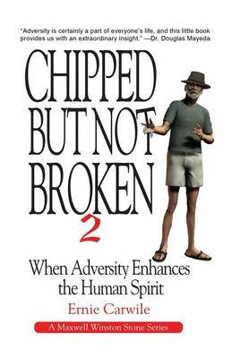 Chipped But Not Broken 2: When Adversity Enhances the Human Spirit