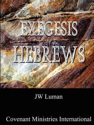 A Verse by Verse Exegesis of Hebrews