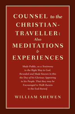 Counsel to the Christian-Traveller: Also Mediations & Experiences