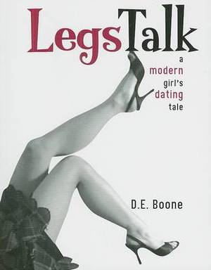 Legs Talk: A Modern Girl's Dating Tale