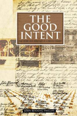 The Good Intent: The Story and Heritage of a Fresno Family