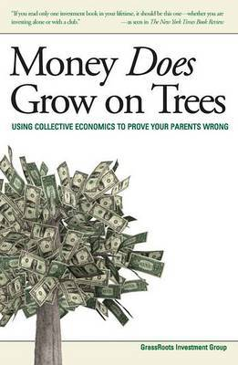 Money Does Grow on Trees: Using Collective Economics to Prove Your Parents Wrong