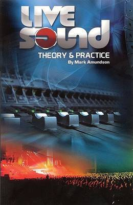 Live Sound: Theory and Practice