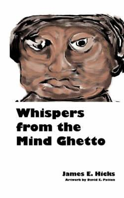 Whispers from the Mind Ghetto