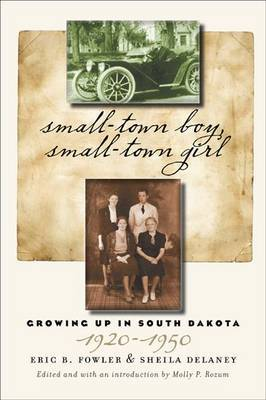 Small-town Boy, Small-town Girl: Growing up in South Dakota 1920?1950