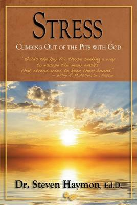 Stress: Climbing Out of the Pits with God