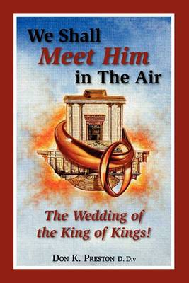 We Shall Meet Him in the Air, the Wedding of the King of Kings